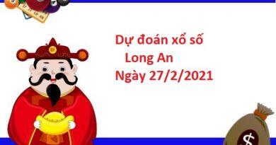 Dự đoán xổ số Long An 27/2/2021 chính xác nhất hôm nay