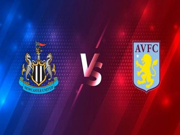 Soi kèo Newcastle vs Aston Villa, 03h00 ngày 13/03