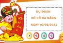 Soi cầu dự đoán XS Đà Nẵng Vip ngày 03/03/2021