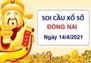 Soi cầu XSDN ngày 14/4/2021 – Soi cầu bạch thủ xổ số Đồng Nai thứ 4 hôm nay